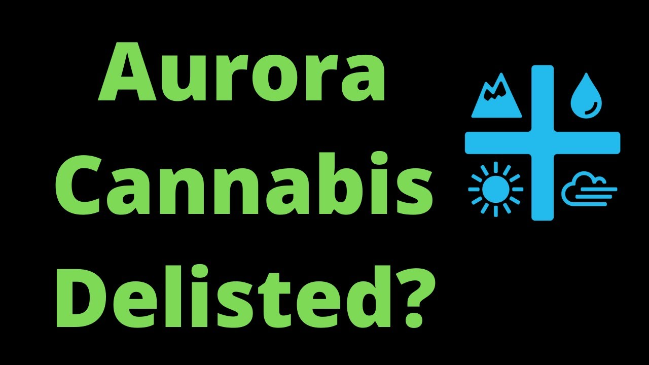 Aurora Cannabis Below $1! Will ACB Stock Get Delisted?