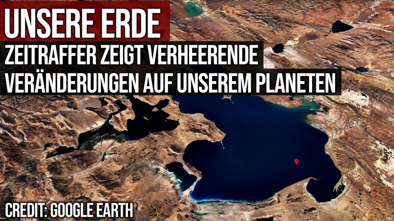 Unsere Erde - Zeitraffer von Satellitenbildern zeigt verheerende Veränderungen auf unserem Planeten