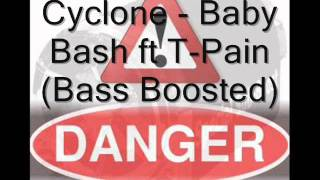 Cyclone- Baby Bash ft T-Pain (Bass Boosted)