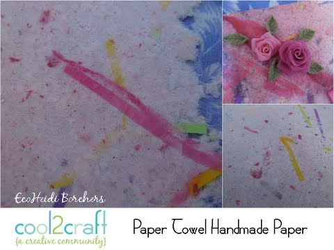 How to Make Paper Towel Handmade Paper by EcoHeidi Borchers