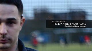 K Koke Documentary - The Man Behind K Koke FULL