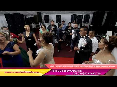 LELE - NASA BOGATASA & CE IUBIRE MARE LIVE 2017 @ Nunta Valentina & Ionut