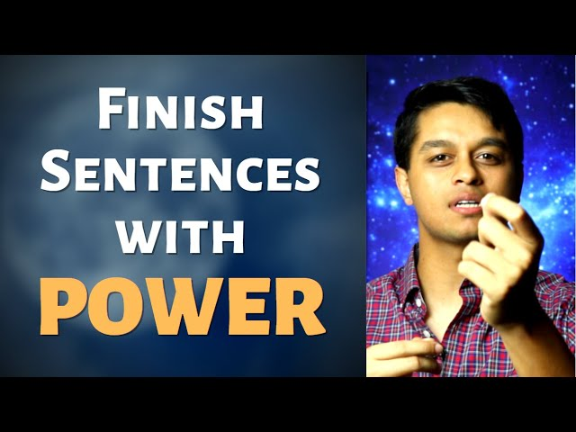 Speak with Confidence & Finish Sentences with Power