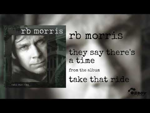 RB Morris - They Say There's A Time