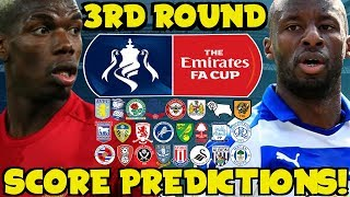 MY FA CUP 3RD ROUND SCORE PREDICTIONS! WHO WILL PULL OFF AN UPSET?!