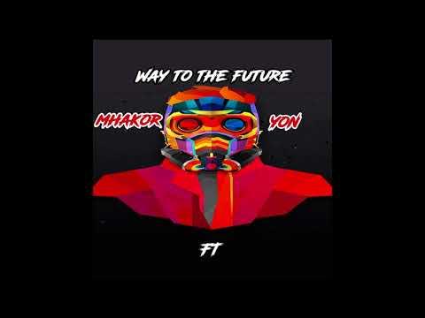 Mhakor Ft Yon  - Way To The Future (Original Mix)