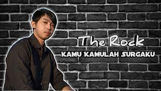 The Rock - Kamu Kamulah Surgaku || Cover by Mangku Alam