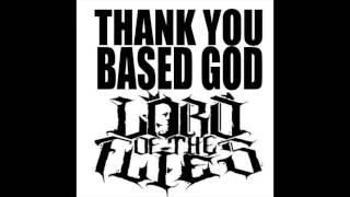 Lord of the Flies - Thank You Based God