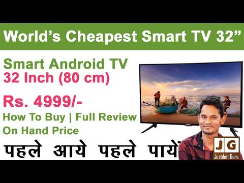 World's Cheapest Android Smart TV 32 Inch Under 5000 Rs., How To Buy