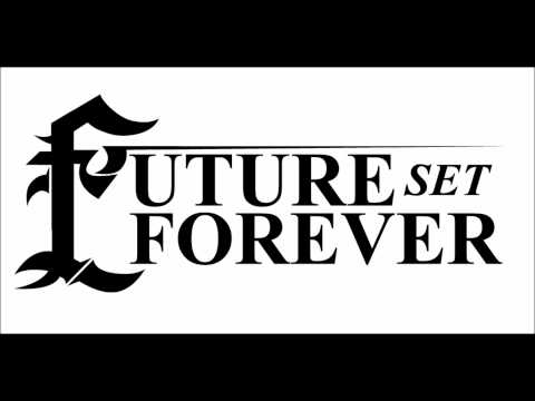 Future Set Forever - The Lesser Of Two Evils
