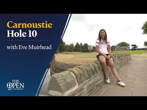 Carnoustie Hole 10 with Eve Muirhead