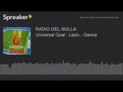 Universal Goal : Lazio - Genoa