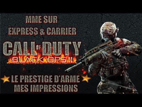 Black Ops II : mode multijoueurs | MME sur Express & Carrier | Le prestige d'arme & mes impressions