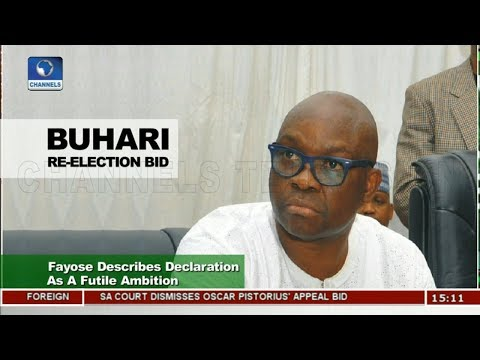 Fayose Describes Buhari's Declaration As Futile Ambition |News Across Nigeria|