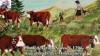 """Confédération Suisse (1291- --): """"Vagabonds des Montagnes""""."""