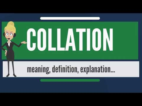 What Is COLLATION? What Does COLLATION Mean? COLLATION Meaning, Definition & Explanation