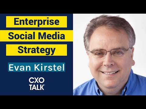Influencer Marketing and Social Media Strategy, with Evan Kirstel (CXOTalk #328)