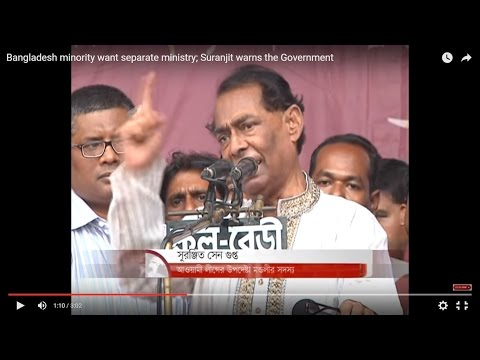 Bangladesh minority want separate ministry; Suranjit warns the Government