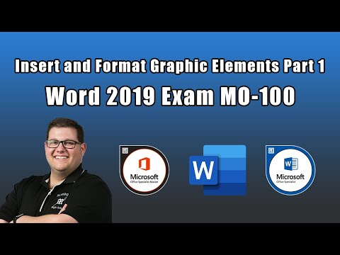 Word 2019 Exam MO-100 - Insert and Format Graphic Elements Part 1