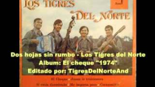 Download Los Tigres del Norte Dos hojas sin rumbo MP3 song and Music Video