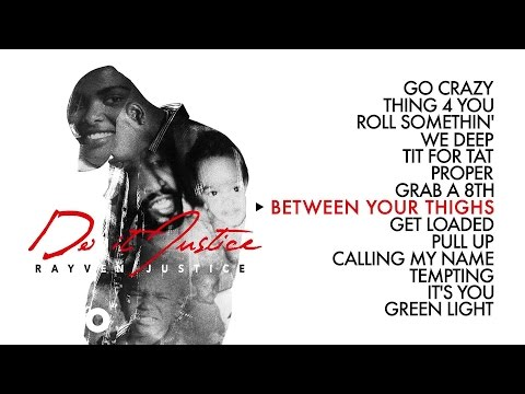Rayven Justice - Between Your Thighs (Audio)