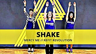 "REFIT® Dance Fitness ""Shake"" by Mercy Me"