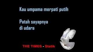 The Times - Statik (Merpati Putih) _ Lirik