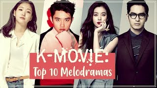 K-Movie: Top 10 Melodramas