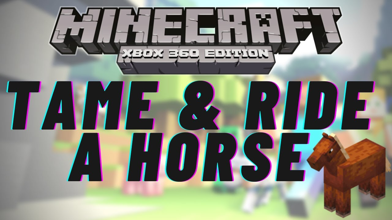 How to Tame a Horse in Minecraft XBOX 8 8
