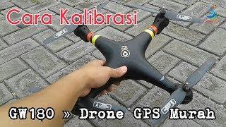Cara Kalibrasi GW180 Drone GPS Murah Sangat Stabil