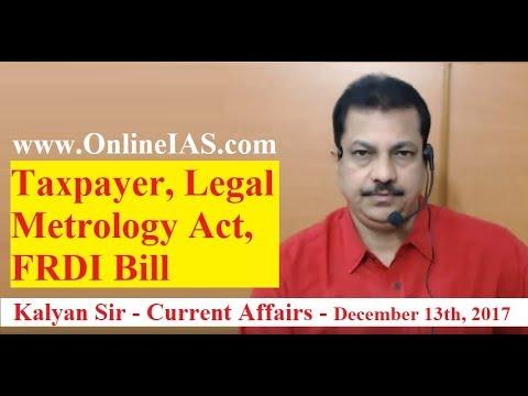 Taxpayer, Legal Metrology Act, FRDI Bill - OnlineIAS.com - December 13, 2017