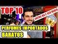 TOP 10 - PERFUMES IMPORTADOS BARATOS - Os melhores entre R$ 84,00 e R$ 150,00