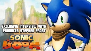 Sonic Boom Exclusive Interview - Stephen Frost (Producer)