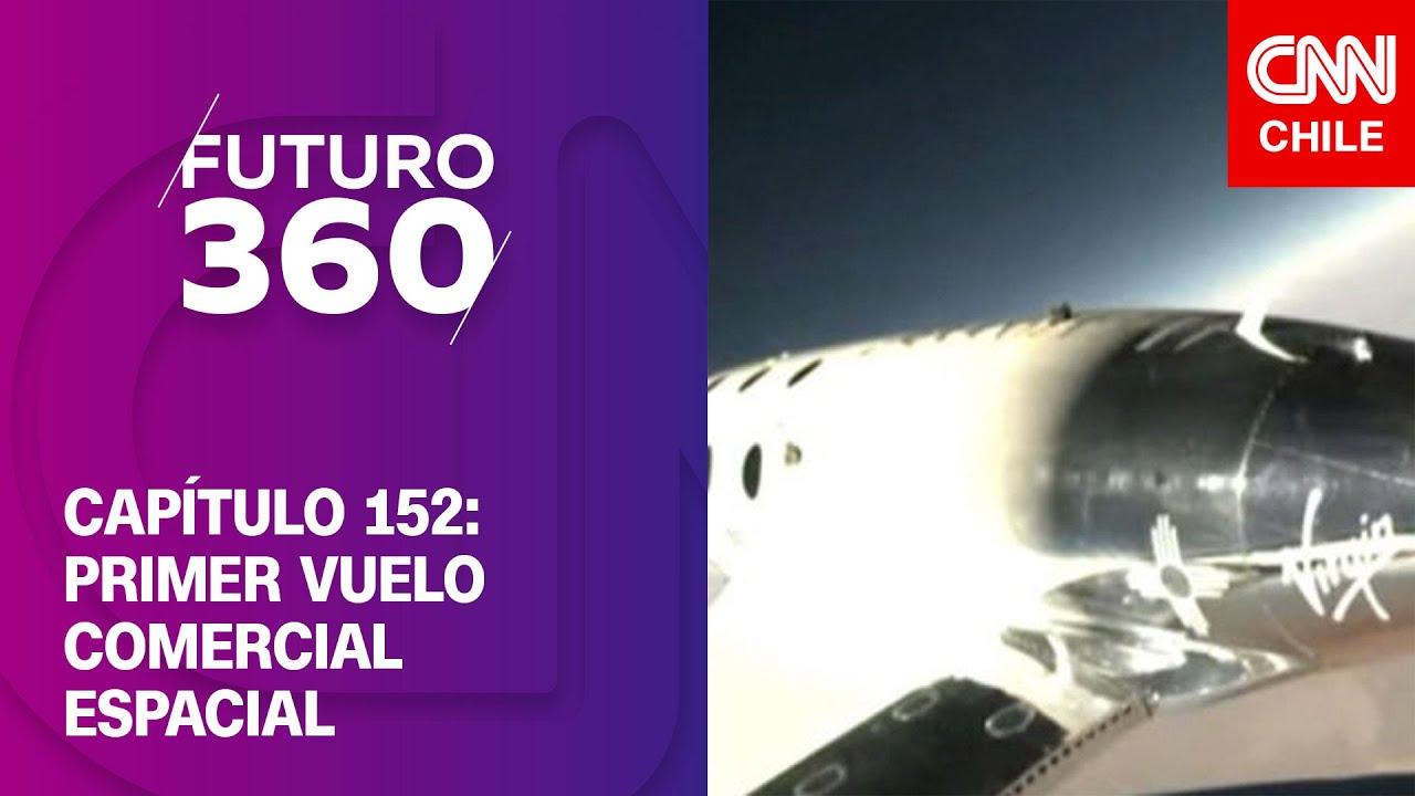 Futuro 360   Capítulo 152: Primer vuelo comercial espacial