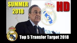 Real Madrid - Top 5 Transfer Target in Summer 2018 | HD