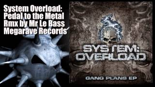 System Overload - Pedal to the metal remix by Monsieur le bass