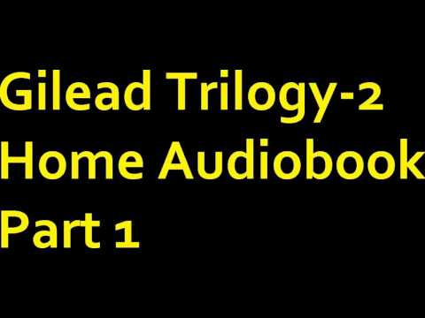 Gilead Trilogy 2 Home Audiobook Part 1