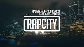 Cardi B - Bodak Yellow (Montana Of 300 Remix)