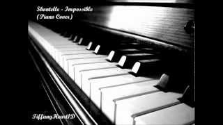 Shontelle - Impossible (Piano Cover)