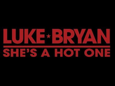 Luke Bryan - She's A Hot One (Lyrics)