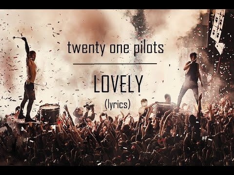 twenty one pilots - Lovely (lyrics) Vessel bonus track version