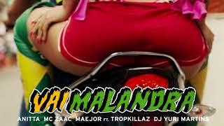 Baixar Vai Malandra - Anitta, Mc Zaac, Maejor ft. Tropkillaz & DJ Yuri Martins