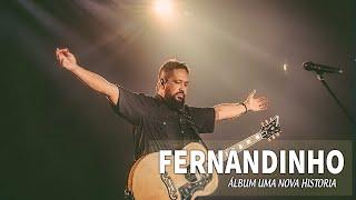 Louvores e Adoração 2020 - Fernandinho - As 5 Melhores (Álbum Uma Nova Historia)