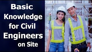 Basic Knowledge for civil Engineers on site