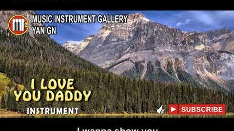 I LOVE YOU DADDY INSTRUMENT