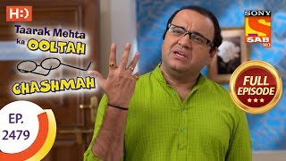 Taarak Mehta Ka Ooltah Chashmah - Ep 2479 - Full Episode - 31st May, 2018