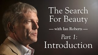 The Search For Beauty with Ian Roberts pt. 1 - Introduction