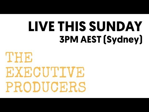 The Executive Producers Podcast, Episode 004