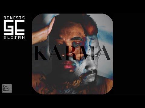 Genesis Elijah - Karma (Produced by Pastor Dutchie)