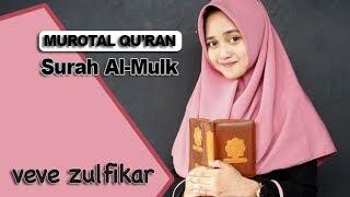 Merdunya Lantunan Surah Al-mulk -  Veve Zulfikar  Beautiful Recitation